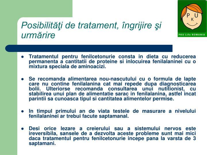 Posibilităţi de tratament, îngrijire şi urmărire