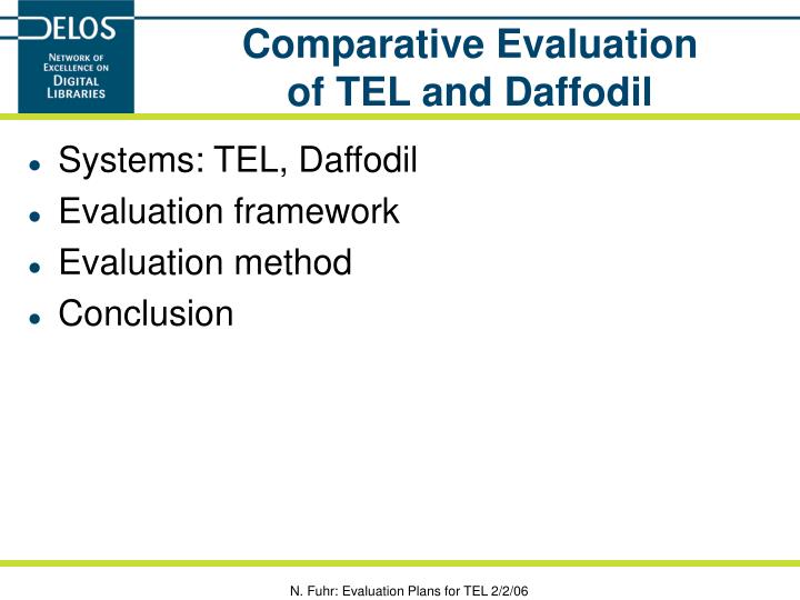 Comparative evaluation of tel and daffodil