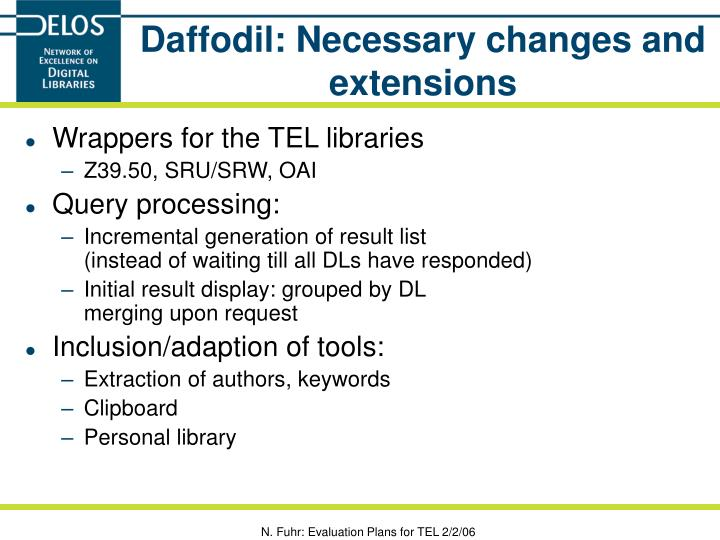 Daffodil: Necessary changes and extensions