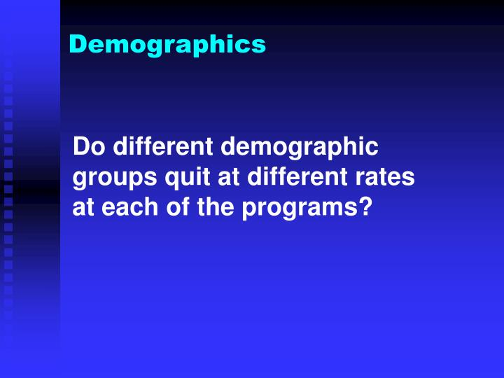 Do different demographic groups quit at different rates at each of the programs?