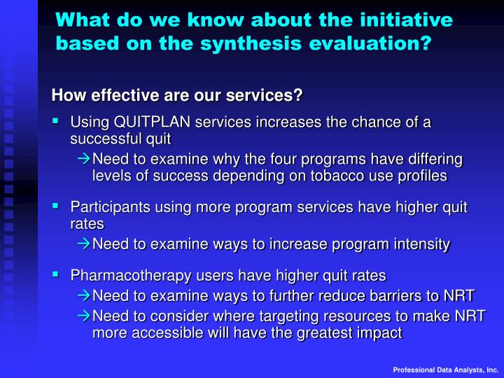 What do we know about the initiative based on the synthesis evaluation?