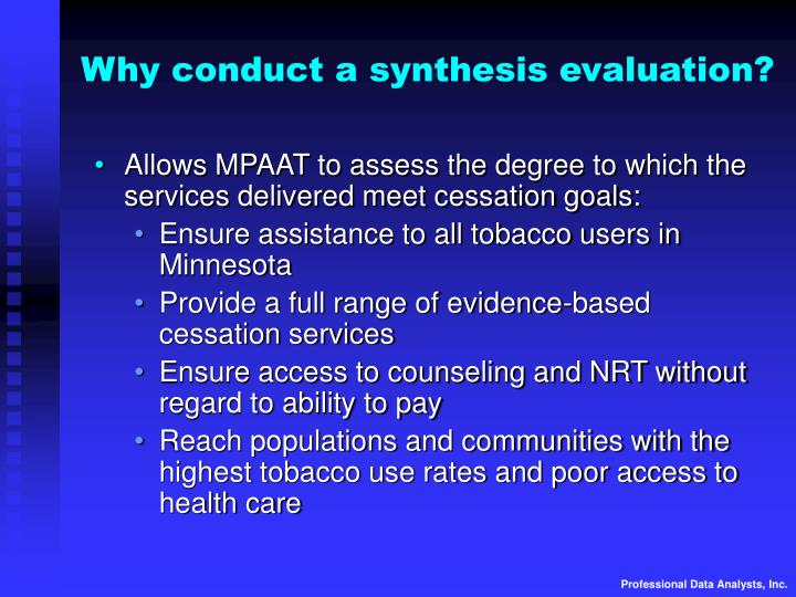 Why conduct a synthesis evaluation?
