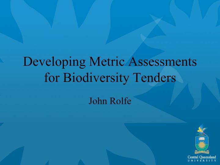Developing Metric Assessments for Biodiversity Tenders