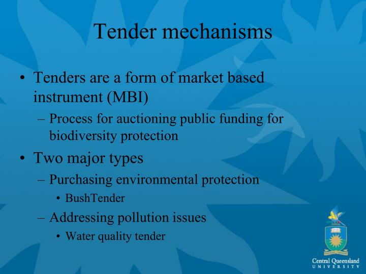 Tender mechanisms