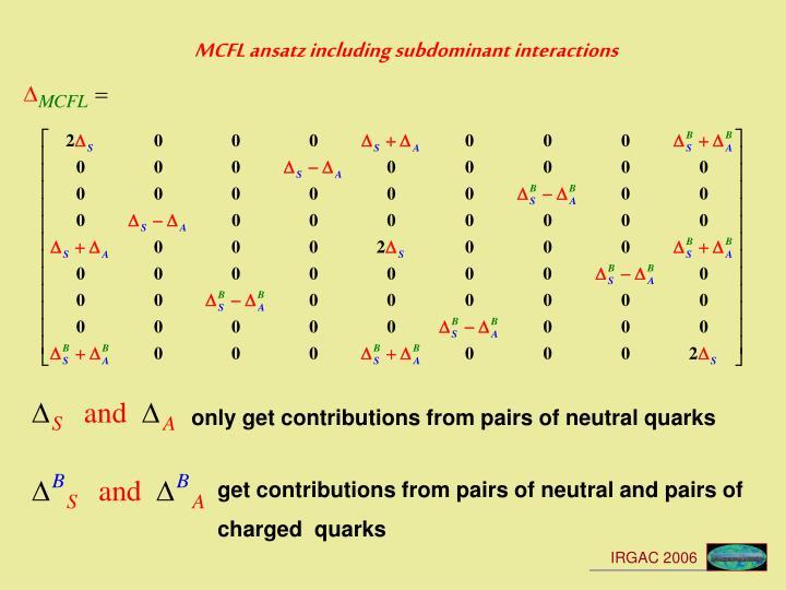 MCFL ansatz including subdominant interactions