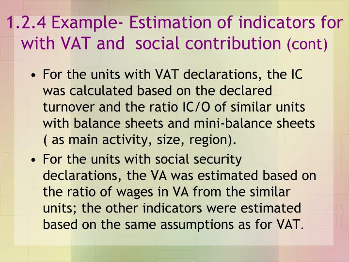 1.2.4 Example- Estimation of indicators for with VAT and  social contribution