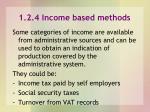 1 2 4 income based methods