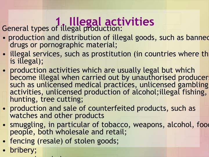 1. Illegal activities