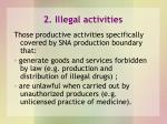 2 illegal activities