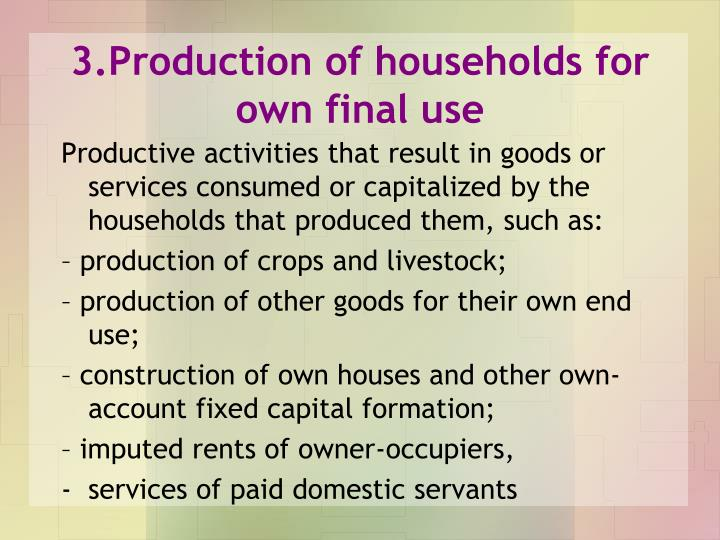 3.Production of households for own final use