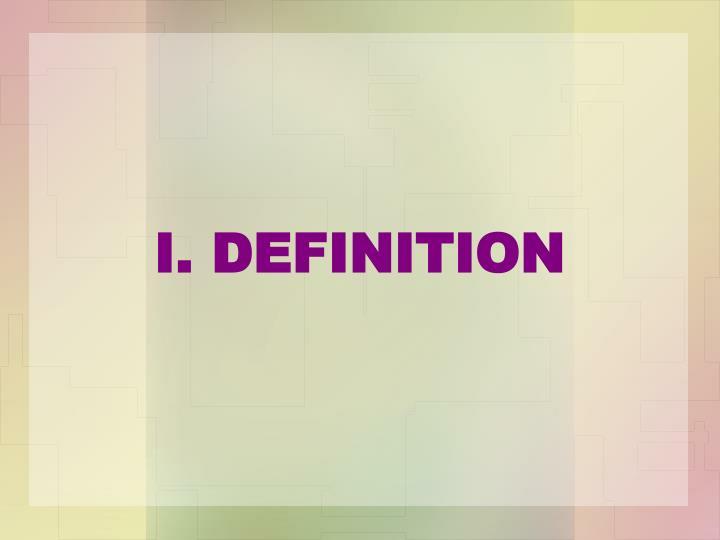 I. DEFINITION
