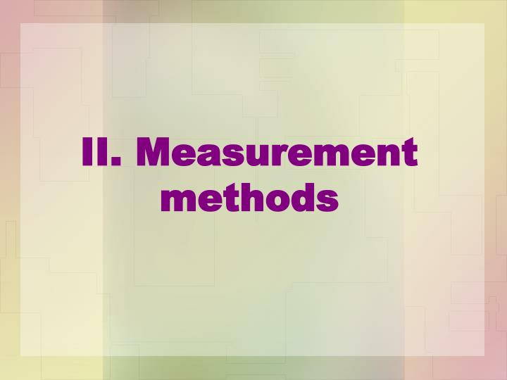 II. Measurement methods