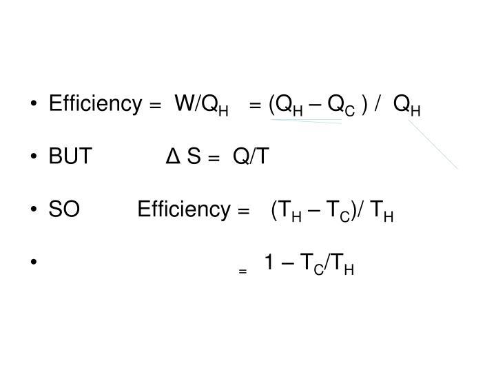 Efficiency =  W/Q
