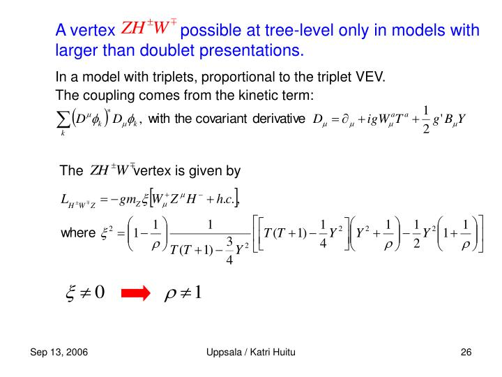 A vertex              possible at tree-level only in models with larger than doublet presentations.