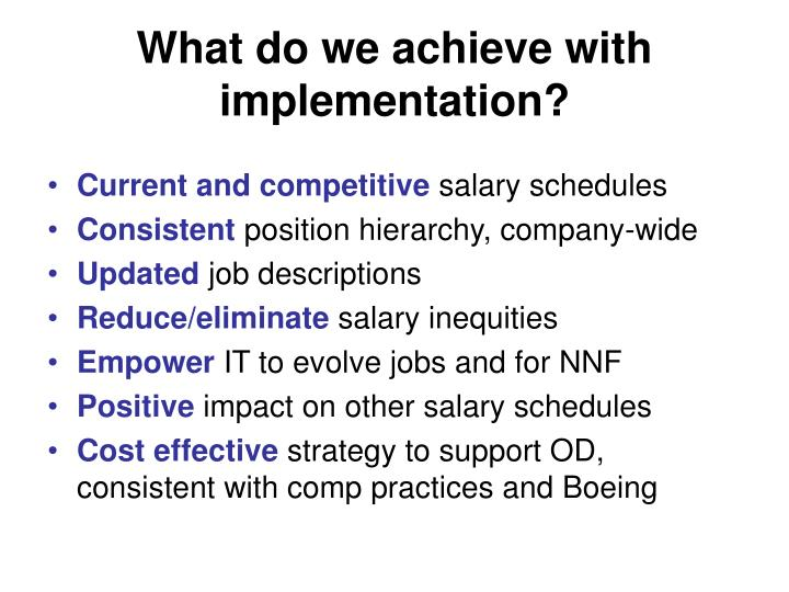 What do we achieve with implementation?