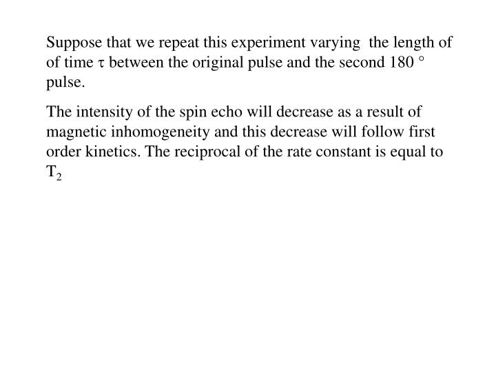 Suppose that we repeat this experiment varying  the length of of time