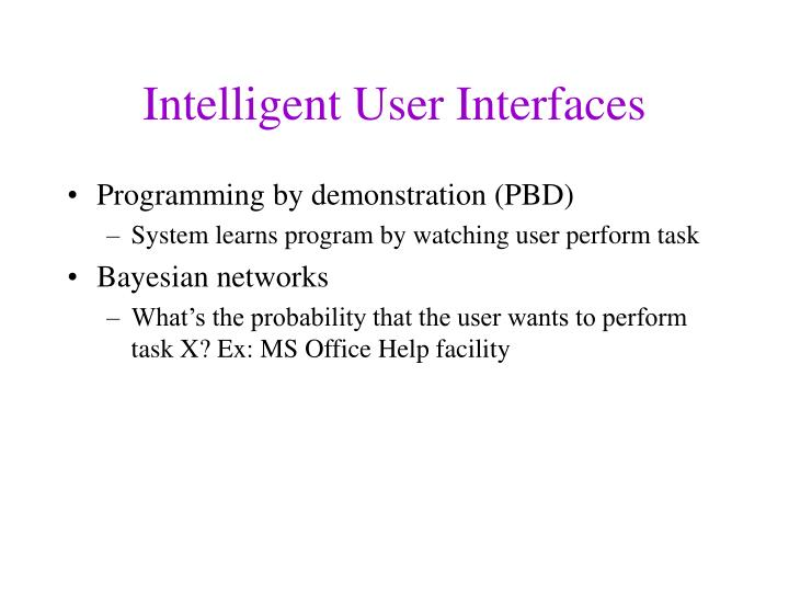 Intelligent User Interfaces
