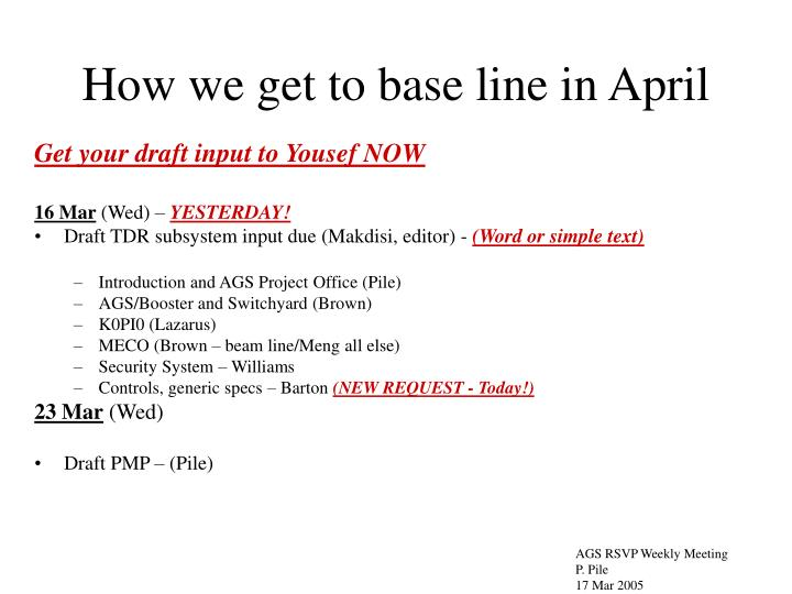 How we get to base line in April