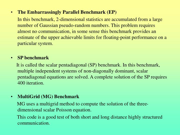 The Embarrassingly Parallel Benchmark (EP)