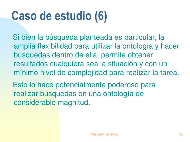 Caso de estudio (6)