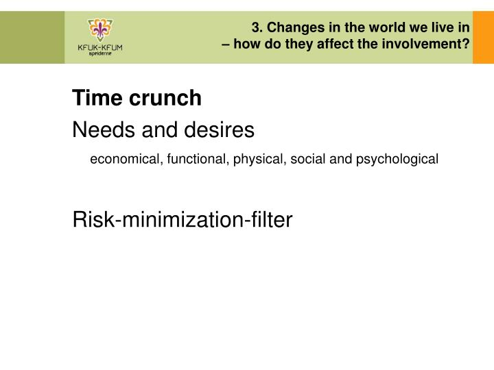 3. Changes in the world we live in
