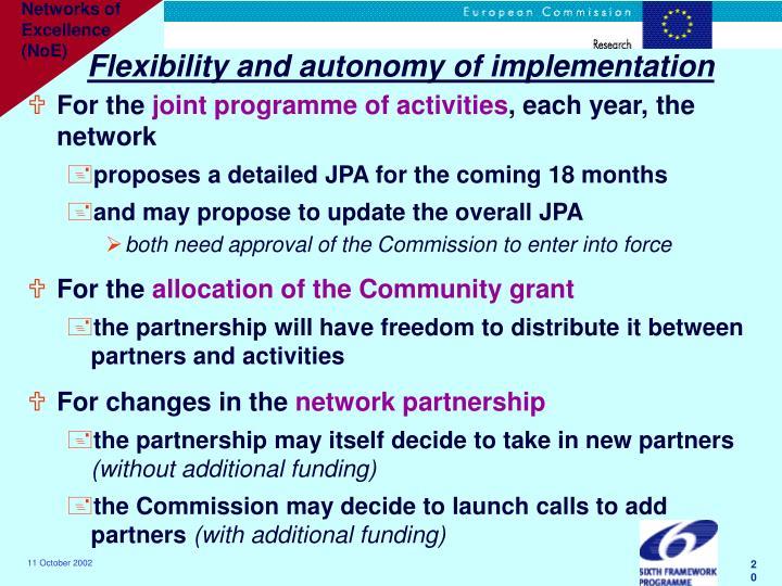Flexibility and autonomy of implementation