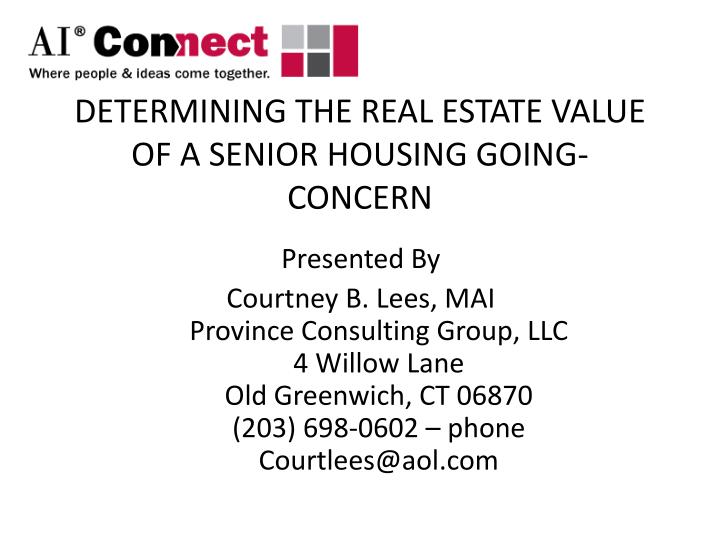 DETERMINING THE REAL ESTATE VALUE OF A SENIOR HOUSING GOING-CONCERN