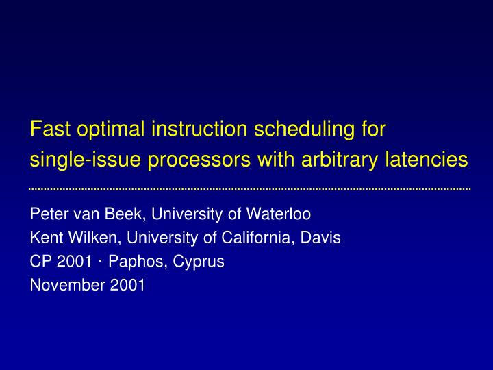 Fast optimal instruction scheduling for