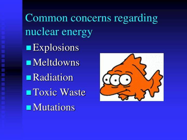 Common concerns regarding nuclear energy