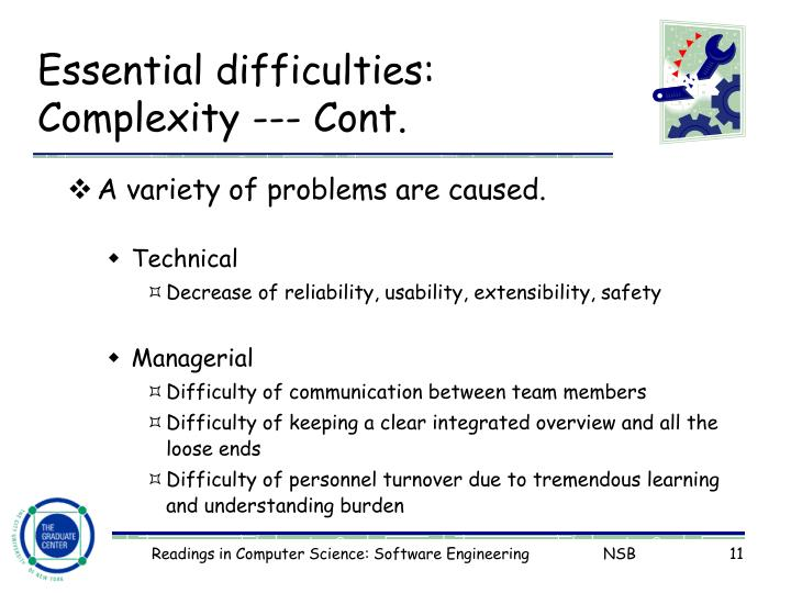 Essential difficulties: Complexity --- Cont.