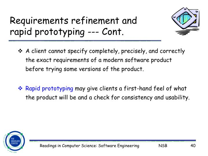 Requirements refinement and rapid prototyping --- Cont.