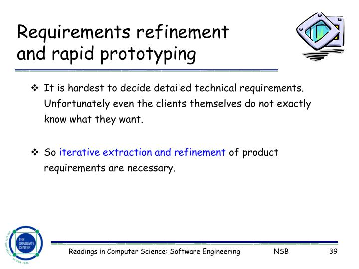 Requirements refinement and rapid prototyping