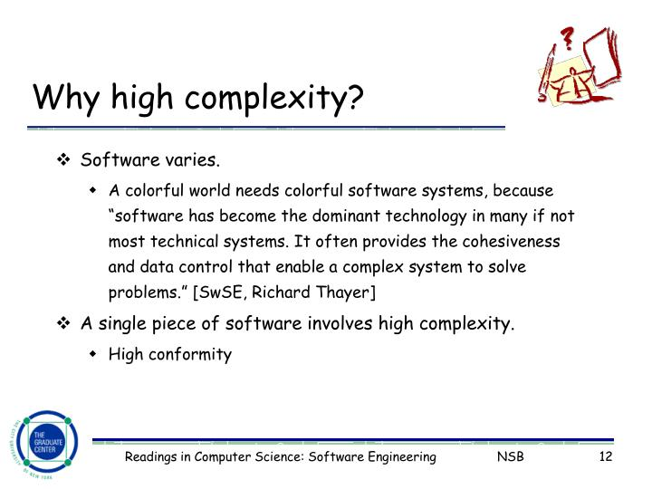 Why high complexity?