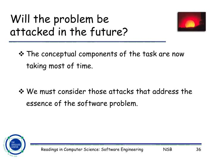 Will the problem be attacked in the future?