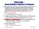 mmm nsb brass bullets attacks on essence