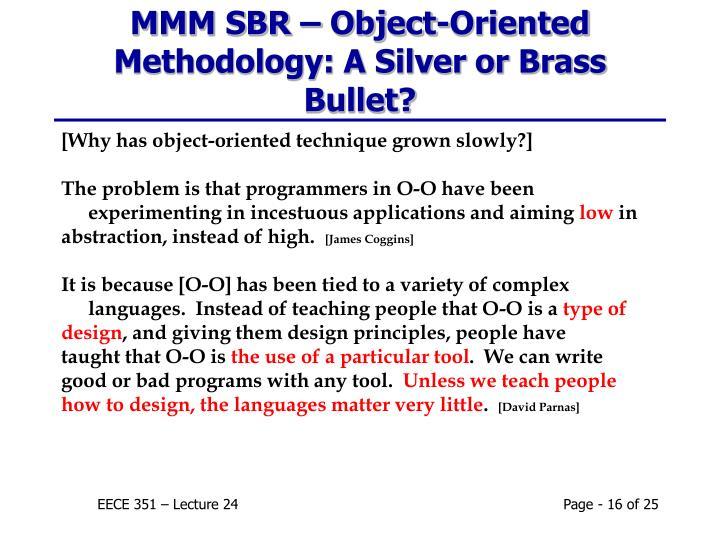 MMM SBR – Object-Oriented Methodology: A Silver or Brass Bullet?