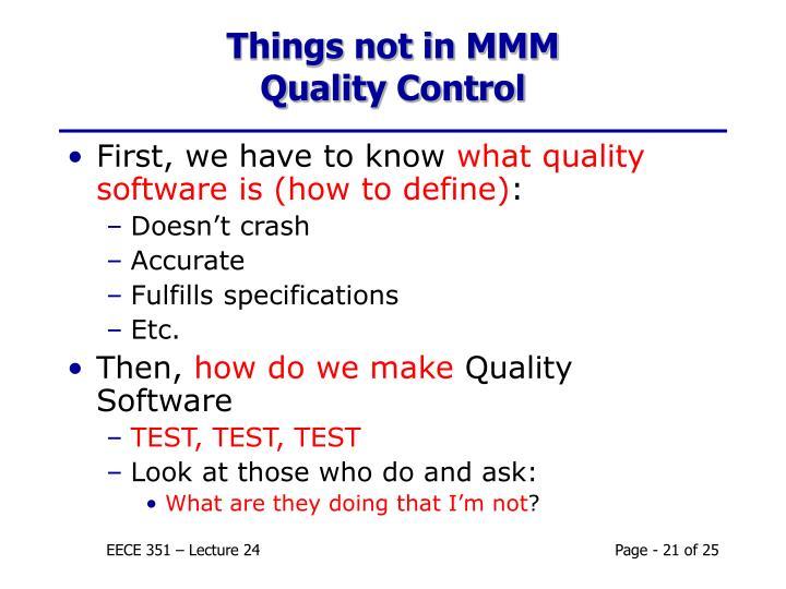 Things not in MMM