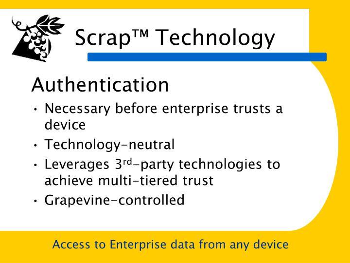 Scrap™ Technology