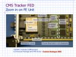 cms tracker fed zoom in on fe unit