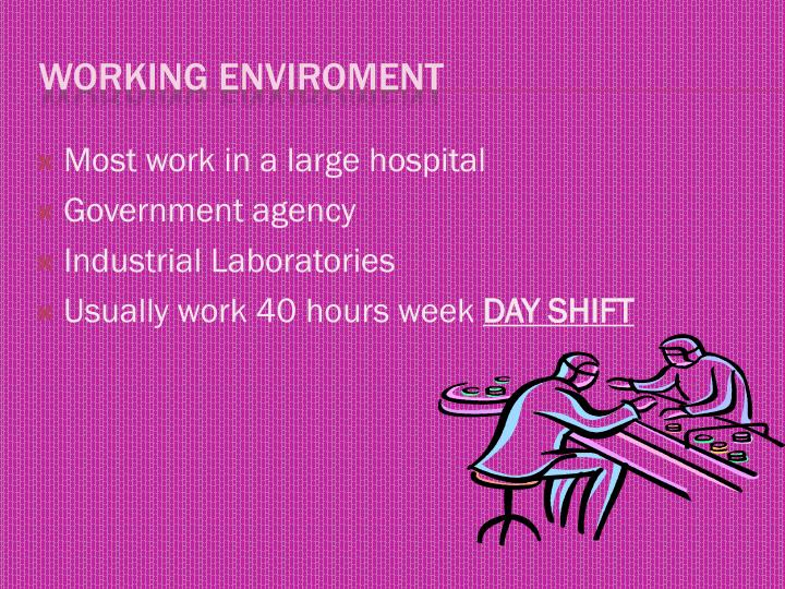 Most work in a large hospital