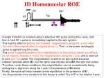 1d homonucelar roe