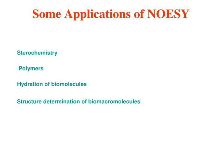 Some Applications of NOESY
