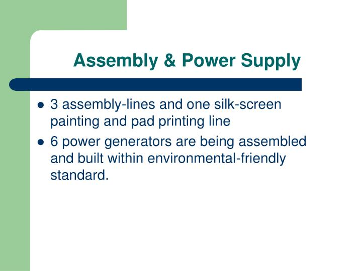 Assembly & Power Supply