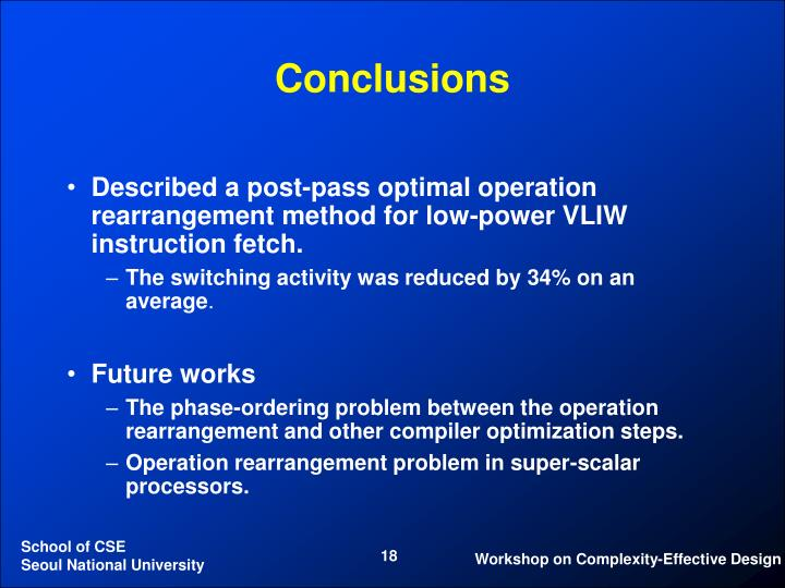 Described a post-pass optimal operation rearrangement method for low-power VLIW instruction fetch.