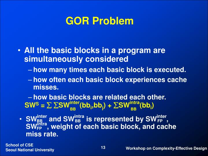 All the basic blocks in a program are simultaneously considered