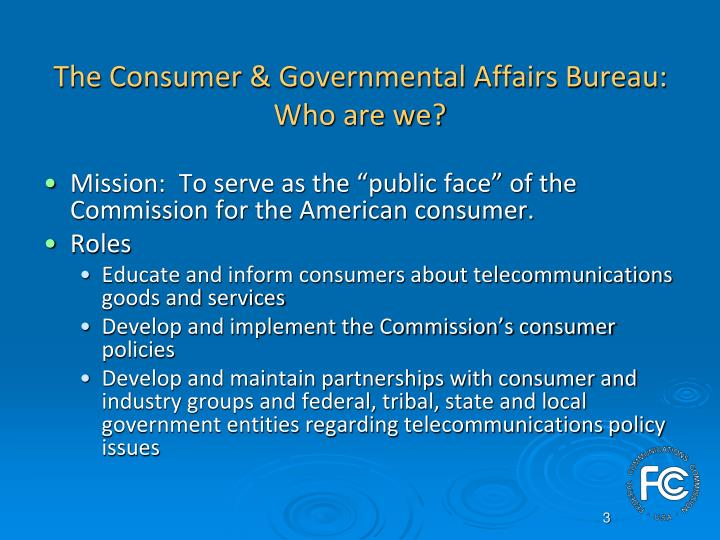 The consumer governmental affairs bureau who are we