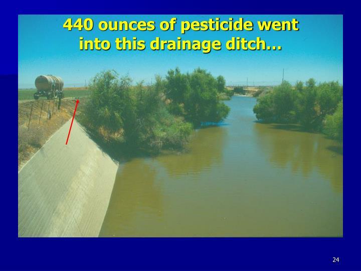 440 ounces of pesticide went