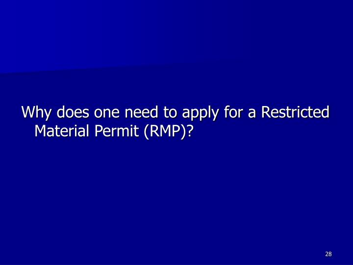Why does one need to apply for a Restricted Material Permit (RMP)?