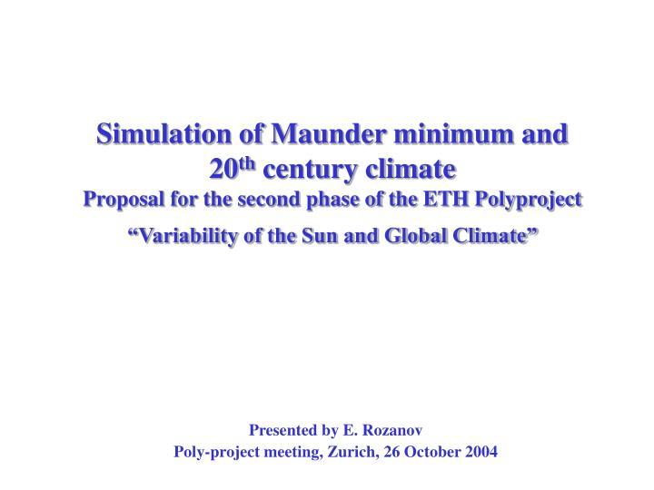 Simulation of Maunder minimum and