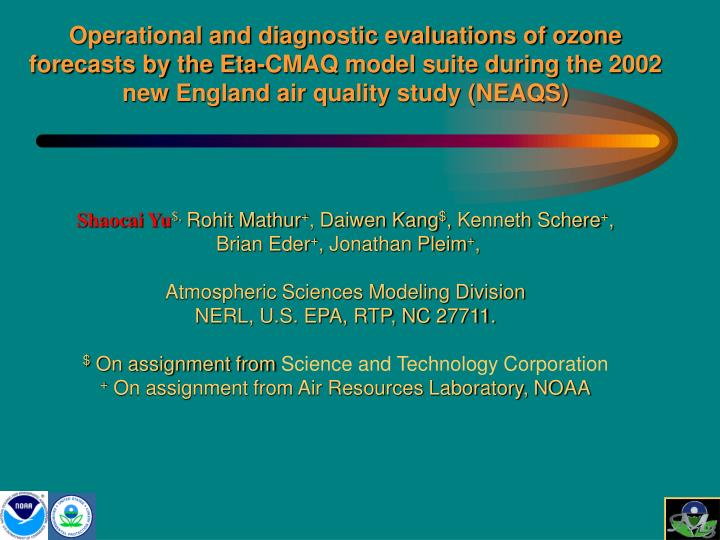 Operational and diagnostic evaluations of ozone forecasts by the Eta-CMAQ model suite during the 2002 new England air quality study (NEAQS)